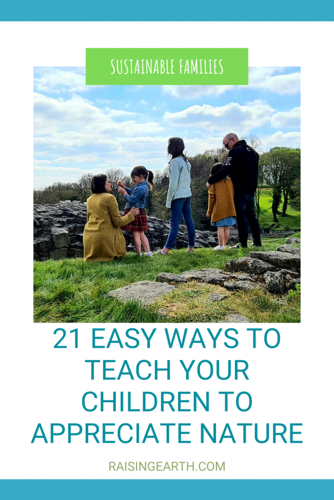Easy ways to teach your children to appreciate nature